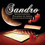 Sandro Secretamente Palabras De Amor (Para Escuchar En Penumbras)