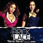Brick & Lace Never Never (Single)