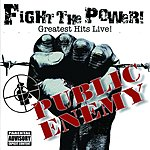 Public Enemy Fight The Power: Greatest Hits Live! (Parental Advisory)