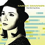 Sarah Shannon City Morning Song