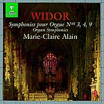 Marie-Claire Alain Symphonies For Organ Nos. 3, 4 & 9