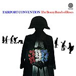 Fairport Convention The Bonny Bunch Of Roses
