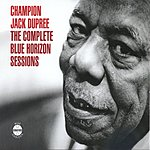 Champion Jack Dupree The Complete Blue Horizon Sessions