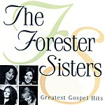 The Forester Sisters Greatest Gospel Hits