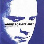 Andreas Haefliger Perspectives 2