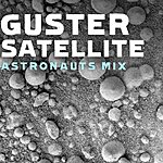 Guster Satellite (The Astronauts Radio Remix)