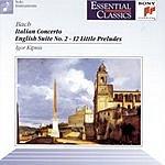 Igor Kipnis Bach: Italian Concerto/English Suite No.2/12 Little Preludes