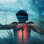 Misery Signals Of Malice And The Magnum Heart