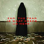 Zao The Fear Is What Keeps Us Here