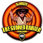DJ Wally The Stoned Ranger Rides Again