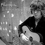 Fionn Regan Be Good Or Be Gone/Ice Cap Lullaby