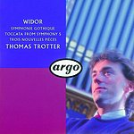 Thomas Trotter Organ Symphonies Nos.5, 6, 8 & 9/3 Nouvelles Pièces