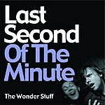 The Wonder Stuff Last Second Of The Minute (Single)