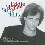 Eddie Money Super Hits