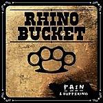 Rhino Bucket Pain & Suffering