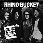 Rhino Bucket No Song Left Behind