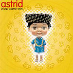 Astrid Strange Weather Lately