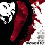 Boys Night Out Fifty Million People Can't Be Wrong