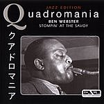 Ben Webster Quadromania Jazz Edition: Stompin' At The Savoy