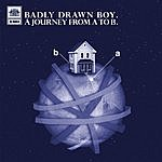 Badly Drawn Boy A Journey From A To B (Blackeyes Remix)