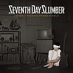 Seventh Day Slumber Awake/Missing Pages