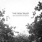 The New Trust Dark Is The Path Which Lies Before Us