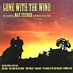 City Of Prague Philharmonic Orchestra Gone WIth The Wind: The Essential Max Stiner FIlm Music Collection