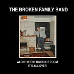 The Broken Family Band Alone In The Makeout Room (3-Track Maxi-Single)