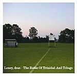 Loney, Dear The Battle Of Trinidad & Tobago/The City, The Airport