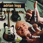 Adrian Legg Fingers And Thumbs