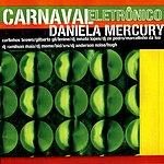 Daniela Mercury Carnaval Eletronico