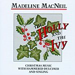 Madeline MacNeil The Holly And The Ivy (Remastered)