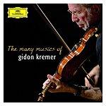 Gidon Kremer The Many Musics Of Gidon Kremer