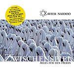 Xavier Naidoo Zwischenspiel/Alles Für Den Herrn