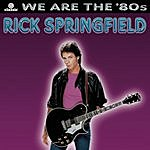 Rick Springfield We Are The '80s (Bonus Tracks)