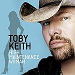 Toby Keith High Maintenance Woman (Single)