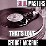 George McCrae Soul Masters: That's Love