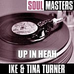 Ike & Tina Turner Soul Masters: Up In Heah