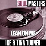 Ike & Tina Turner Soul Masters: Lean On Me