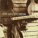John McCutcheon The Greatest Story Never Told