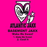 Basement Jaxx Make Me Sweat/Cool It
