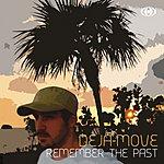 Deja-Move Remember The Past