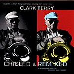 Clark Terry Chilled & Remixed