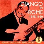 Django Reinhardt Django In Rome 1949/1950 - CD B