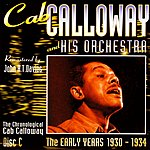 Cab Calloway & His Orchestra The Early Years 1930-1934 - CD C