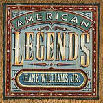 Hank Williams, Jr. American Legends: Best Of The Early Years (Remastered)