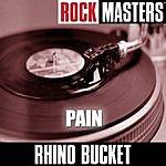 Rhino Bucket Rock Masters: Pain