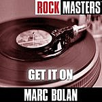 Marc Bolan Rock Masters: Get It On