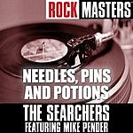 The Searchers Rock Masters: Needles Pins And Potions