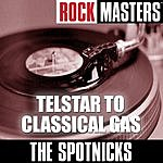 The Spotnicks Rock Masters: Telstar To Classical Gas